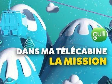 Dans ma télécabine : La mission