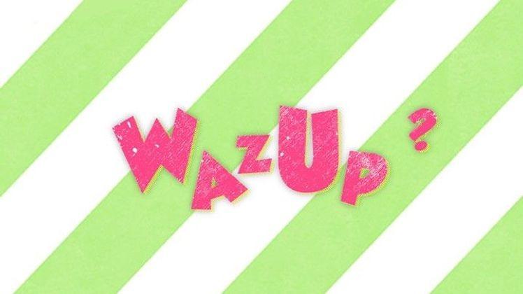 Wazup Wazup - Mercredi 08/09/21